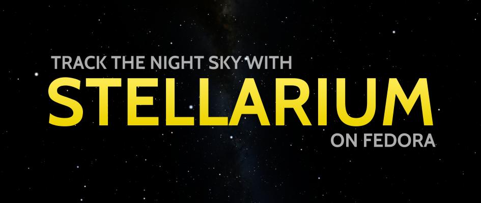 Наблюдение за ночным небом с помощью приложения Stellarium в Fedora